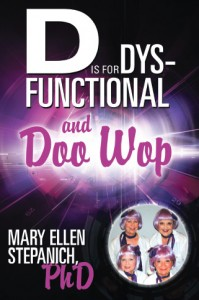 D is for Dysfunctional—and Doo Wop
